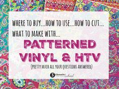 Patterned Vinyl and HTV: Everything Silhouette Crafters Need to Know