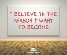I believe in the person I want to become - Quote From Recite.com #RECITE #QUOTE