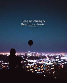 Inspirational Positive Quotes :People change. Memories dont.