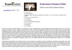 """bella recensione del nostro spettacolo """"Il Mio Nome è Nessuno, l'Ulisse"""" pubblicata sul sito online TeatriOnline (www.teatrionline.com) a firma di Lucia Messina, visto al Teatro Goldoni di Venezia il 10 aprile 2016"""