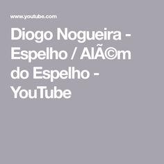 ALM ESPELHO NOGUEIRA BAIXAR MUSICA DIOGO DO
