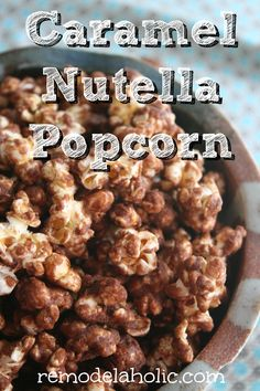 Caramel Nutella Popcorn Recipe | Remodelaholic.com #recipe #nutella #caramel…