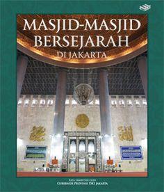 Masjid-masjid Bersejarah di Jakarta (Historical Mosques of Jakarta)