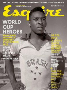 """MediaSlut's #MagLove: """"World Cup magazine covers starting to trend"""", 9 May 2014: Esquire UK, June 2014 — Pelé."""