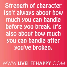 This is such a true statement. Reminds me of some of the strong characters in my life.