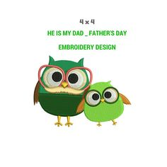 He Is My Dad Father's Day Embroidery Design  Machine