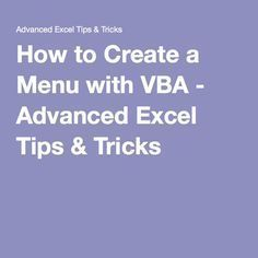 to Create a Menu with VBA - Advanced Excel Tips & Tricks Computer Help, Computer Technology, Computer Programming, Computer Science, Computer Tips, Technology Tools, Programming Languages, Vba Excel, Microsoft Excel Formulas