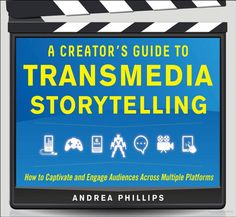 A Creator's Guide to Transmedia Storytelling: How to Captivate and Engage Audiences across Multiple Platforms Andrea Phillips: Books Book Creator, The Creator, Storytelling Books, Digital Storytelling, Alternate Reality Game, Lectures, Sales And Marketing, New Media, Reading Online