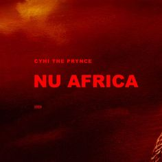 """Cyhi The Prynce """"Nu Africa"""" *Download & Spin Now* #newmusic"""
