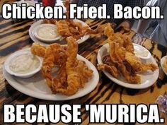 Chicken fried bacon because 'Murica