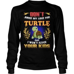 TURTLE Don't Judge My Love TURTLE #gift #ideas #Popular #Everything #Videos #Shop #Animals #pets #Architecture #Art #Cars #motorcycles #Celebrities #DIY #crafts #Design #Education #Entertainment #Food #drink #Gardening #Geek #Hair #beauty #Health #fitness #History #Holidays #events #Home decor #Humor #Illustrations #posters #Kids #parenting #Men #Outdoors #Photography #Products #Quotes #Science #nature #Sports #Tattoos #Technology #Travel #Weddings #Women