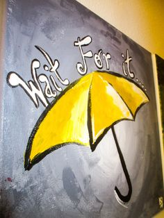 How I Met Your Mother Wait For It Painting by SimplistiCreations $30