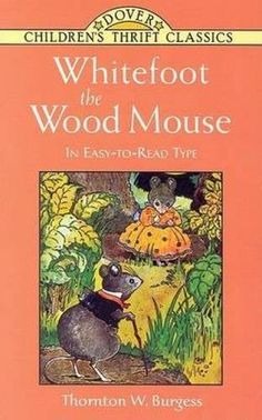 Whitefoot the Wood Mouse: In Easy-to-Read Type (Dover Chi...