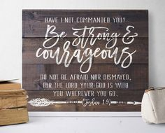 Be Strong And Courageous Joshua 1:9 Canvas Sign by Sweetface & Co  Click the image to purchase this Scripture sign today!