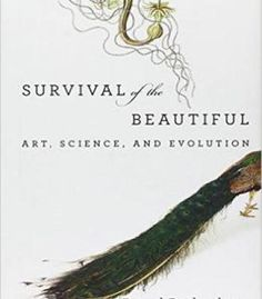 Survival Of The Beautiful: Art Science And Evolution PDF
