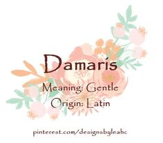 Baby Girl Name: Damaris. Meaning: Gentle. - Pretty Baby Names - Ideas of Pretty Baby Names - Baby Girl Name: Damaris. Meaning: Gentle.