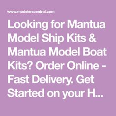 Looking for Mantua Model Ship Kits & Mantua Model Boat Kits? Order Online - Fast Delivery. Get Started on your Hobby today!. Wooden Model Ship Kits and Model Boat Kits - Get Started on Your Hobby Now!