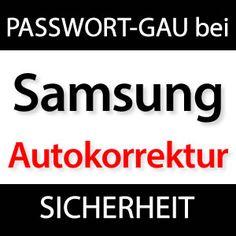 ACHTUNG: Samsung verrät Eure Passwörter durch Autokorrektur! - http://j.mp/15zquKo