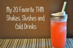 My 20 Favorite THM Shakes, Slushes and Cold Drinks #thm  #trimhealthymama