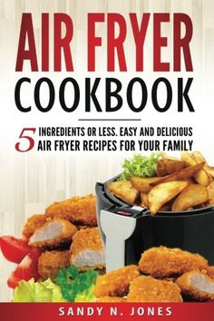 450 best download images on pinterest pdf kindle and pastries recipes air fryer cookbook 5 ingredients or less easy and delicious air fryer recipes for forumfinder Image collections