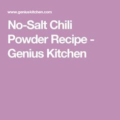 No-Salt Chili Powder Recipe - Genius Kitchen