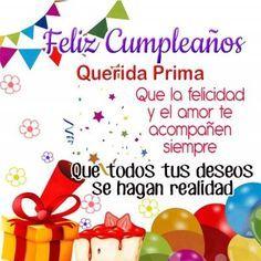 mensajes-de-cumpleanos-a-una-prima-querida Happy Birthday Niece Wishes, Spanish Birthday Wishes, Happy Birthday Ecard, Happy Birthday Images, Birthday Pictures, Birthday Quotes, Birthday Greetings, Best Cousin, Funny Questions
