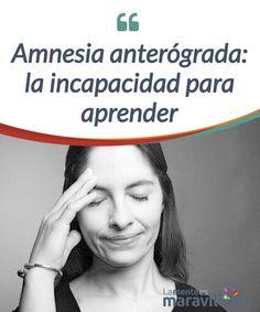 Amnesia anterógrada: la incapacidad para aprender   Existe un tipo de #amnesia que impide #aprender cosas nuevas conocida como amnesia #anterógrada. En este artículo te contamos todo sobre ella.  #Psicología