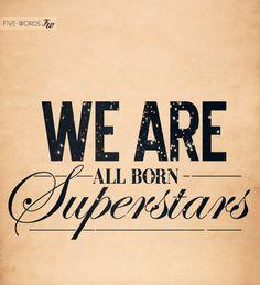 Superstars :)