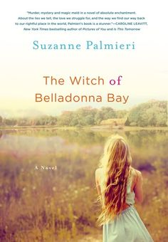 The Witch of Belladonna Bay: A Novel by Suzanne Palmieri. Fiction  | Magical Realism