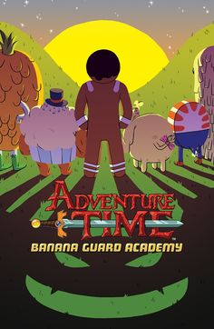 ADVENTURE TIME: BANANA GUARD ACADEMY #6 (of 6) Retail Price: $3.99 Author: Kent Osborne Artist: Mad Rupert Cover Artists: A. Aimee Fleck 90% B. Perry Maple 10% C. Fellipe Martins - INCENTIVE