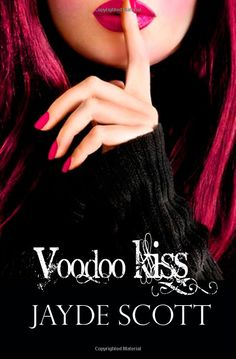 Voodoo Kiss : Ancient Legends book 3 : by Jayde Scott