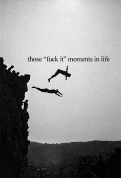 those moments..