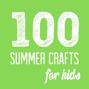 100 Summer Crafts for Kids