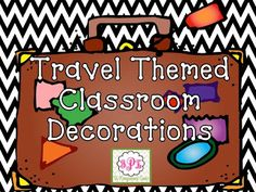 Traveling and a Travel Themed Classroom