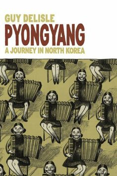 Pyongyang: A Journey in North Korea by Guy Delisle, http://www.amazon.com/dp/1897299214/ref=cm_sw_r_pi_dp_m4fOpb1W5TFNZ
