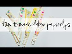 How to make Ribbon paper clips for your planner or journal - YouTube