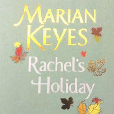 Rachel's Holiday. Marian Keyes