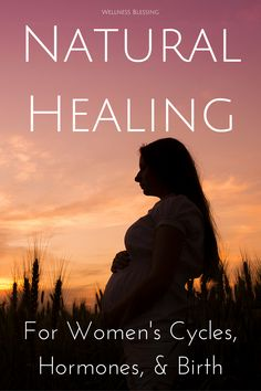 Natural Healing for Women's Cycles, Hormones, and Birth Holistic Healing, Natural Healing, Women's Health, Health And Wellness, Womens Wellness, Childbirth Education, Take Care Of Your Body, Cognitive Behavioral Therapy, Positive Living
