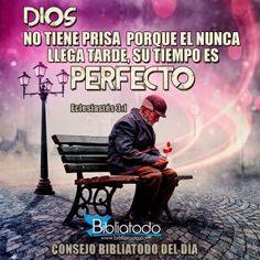 Dios nunca llega Tarde, Su Tiempo es Perfecto