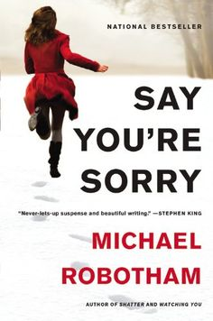 Say You're Sorry, 2013 The New York Times Best Sellers Fiction winner, Michael Robotham #NYTime #GoodReads #Books