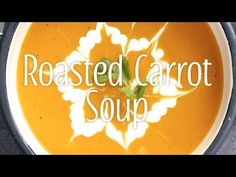 Yum & Yummer | Roasted Carrot Soup