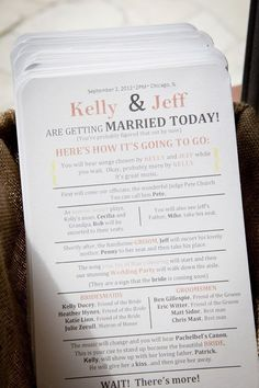 Spice up the traditional wedding ceremony program with some clever commentary!  Hmmm the groom walks his mom down then takes his spot? I kinda like that. Esp if Jamie can't be there. by tanya