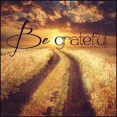 Be Grateful!!