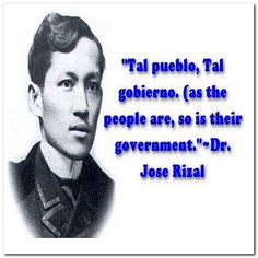 A corrupt society infects government; because people in government comes from our society. (as the people are so is their government. Jose Rizal by University Of Santo Tomas, Political Reform, Jose Rizal, Noli Me Tangere, Becoming A Writer, Essayist, Tagalog, Alma Mater, He Is Able