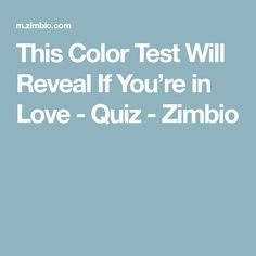 This Color Test Will Reveal If You're in Love - Quiz - Zimbio