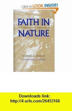 Faith in Nature Environmentalism as Religious Quest (Weyerhaeuser Environmental ) (9780295985565) Thomas R. Dunlap, William Cronon , ISBN-10: 0295985569  , ISBN-13: 978-0295985565 ,  , tutorials , pdf , ebook , torrent , downloads , rapidshare , filesonic , hotfile , megaupload , fileserve