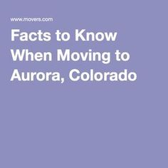 Facts to Know When Moving to Aurora, Colorado