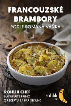Nepřemýšlejte, co vařit. Nakupte rychle bez hledání. Uvařte si perfektní francouzské brambory podle Romana Vaňka.   #brambory #francouzskebrambory #francouzskébrambory #zapecenebrambory #zapečenébrambory #recept #romanvaněk #romanvanek #rohlikchef #rohlikcz #vaření #vareni Cookies, Ethnic Recipes, Food, Crack Crackers, Biscuits, Hoods, Meals, Cookie Recipes, Cake