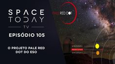 Space Today TV Ep.105 - O Projeto Pale Red Dot do ESO