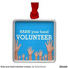 Raise your hand volunteer ornament
